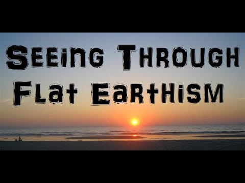 Seeing Through Flat Earth-ism thumbnail