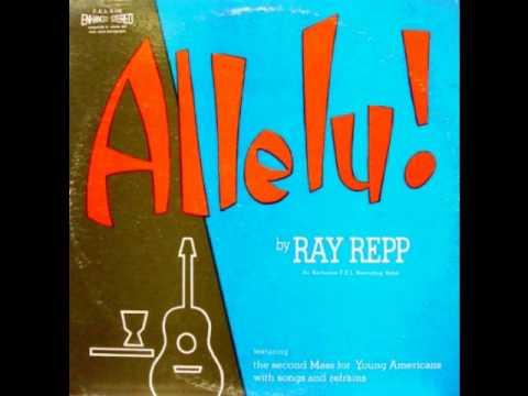 Allelu Folk Mass Song 1966 Ray Repp