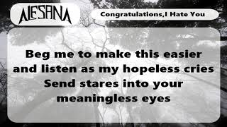Congratulations , I hate you Lyrics