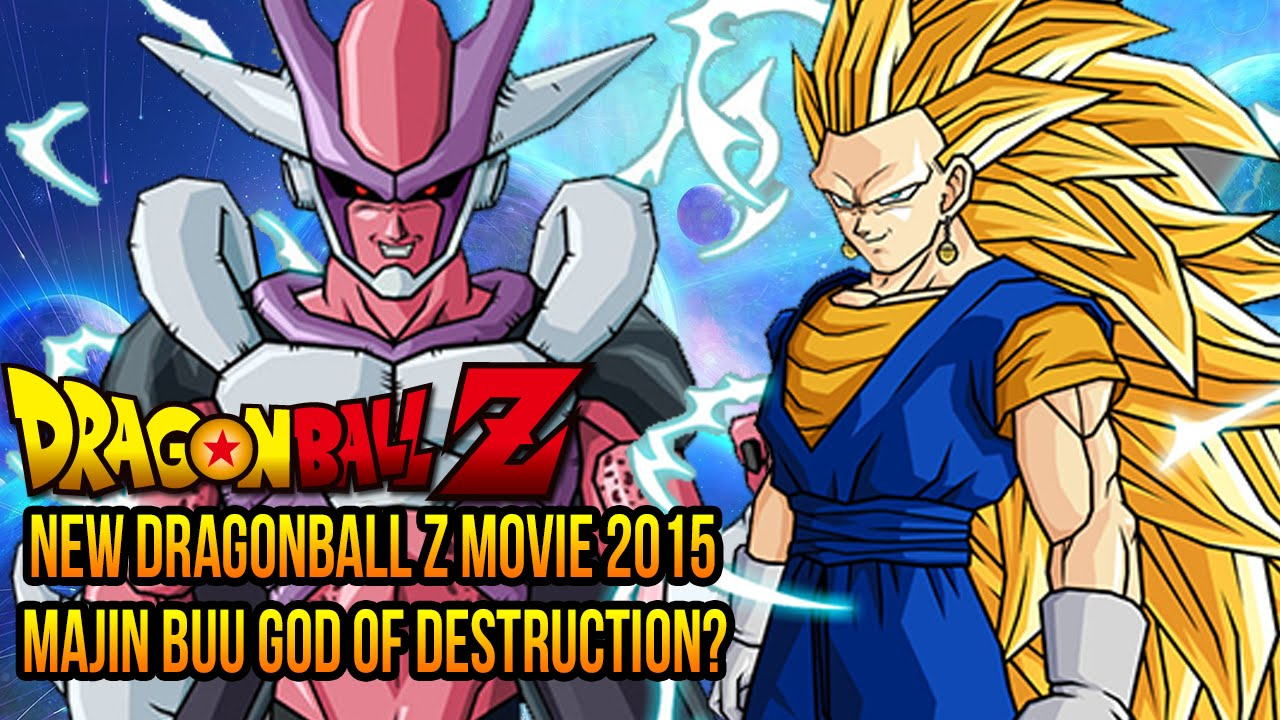 Dragon ball z 2015 movie majin buu god of destruction discussion