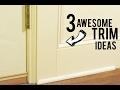 3 Awesome Baseboard Ideas!