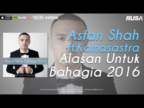 Asfan Shah ft.  Kamasastra -  Alasan Untuk Bahagia 2016