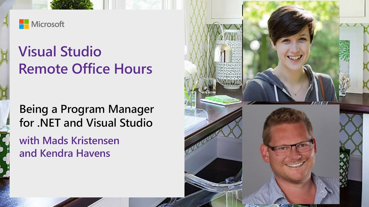 Visual Studio Remote Office Hours - Being a Program Manager for .NET & Visual Studio