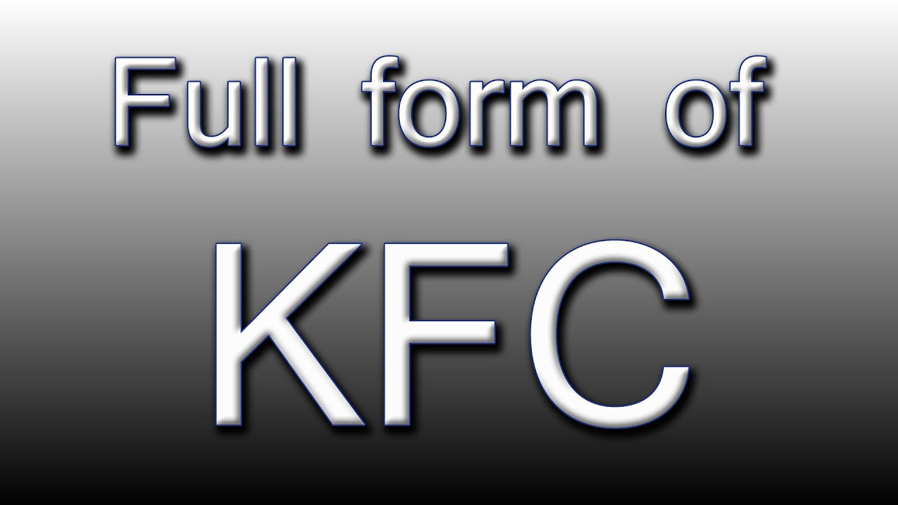 Full form of KFC - YouTube