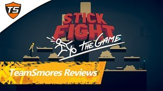 TeamSmores Reviews: Stick Fight: The Game