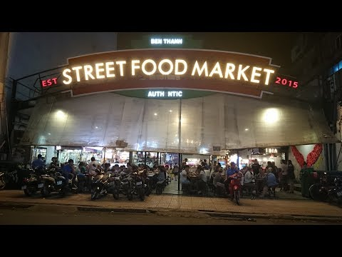 Ben Thanh Street Food Market | Travel in Saigon - HoChiMinh City 2017