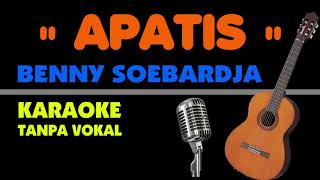 APATIS - Benny Soebardja. Karaoke - tanpa vokal.