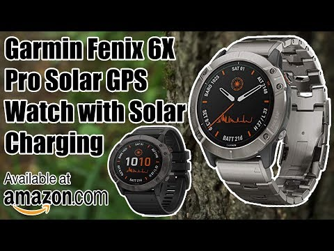 Garmin Fenix 6X Pro Solar GPS Watch with Solar Charging Products Review Best GPS Watch For Hiking