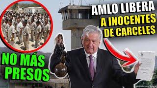 ¡ÚLTIMA HORA! AMLO Libera A MILES DE INOCENTES De Cárceles ¡EXPRESIDENTES FABRICARON CULPABLES!