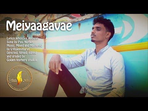 meiyaagavae | Tamil Christian Song | Pas. Norbet