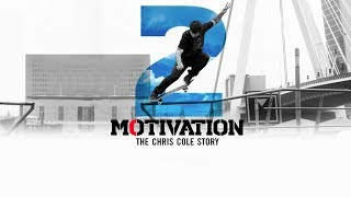 The Motivation 2.0: The Chris Cole Story -  Official Trailer