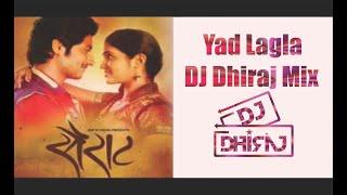Yad Lagla   DJ Dhiraj Mix   Sairat Akash Thosar & Rinku Rajguru   Ajay Atul Nagraj Manjule