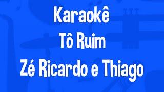 Karaokê Tô Ruim - Zé Ricardo e Thiago