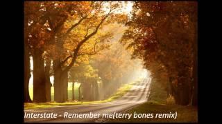Interstate - Remember me(terry bones remix)