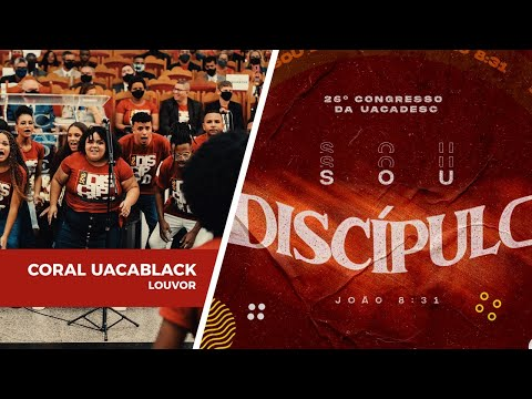 Aleluia - Coral da Uacablack | 26º Congresso da Uacadesc
