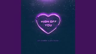 High Off You