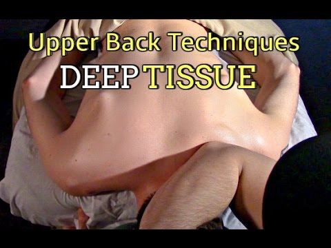 DEEP TISSUE Techniques for an Upper Back Massage!