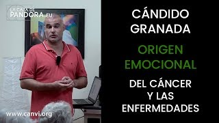 CÁndido Granada - El Origen Emocional Del Cáncer Y Las Enfermedades - Ong Canvi
