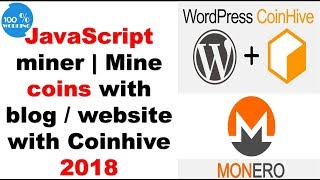 JavaScript coin Monero miner | Mine coins with blog / website with Coinhive 2018