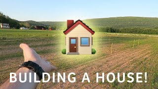 We're Building a House!!!! - Life Update