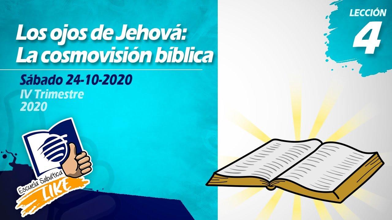 Escuela Sabática LIKE  | Lección 4 | Los ojos de Jehová: La cosmovisión bíblica