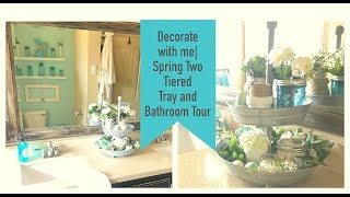 Decorate With Me| Spring Two Tiered Tray And Bathroom Tour