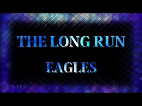 Eagles - The Long Run ☆ʟʏʀɪᴄs☆ LIVE☆