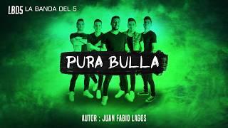 La Banda Del 5 - Pura Bulla