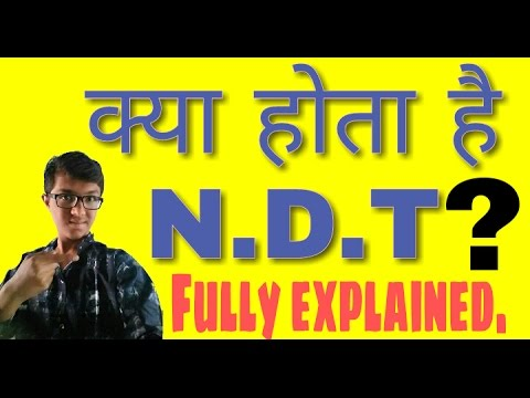 What is N.D.T fully explained.