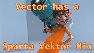 [Despicable Me] Vector has a Sparta Vektor Remix