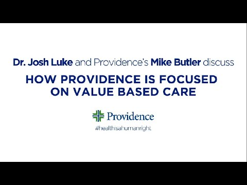 How Providence is focused on value based care with Mike Butler