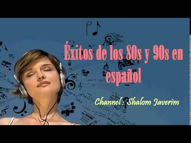 Éxitos de los 80s y 90s en Español