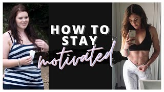 How to Stay Motivated - Weight Loss & Fitness Motivation Tips