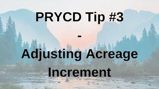 PRYCD Tip #3 - Adjusting Acreage Increment
