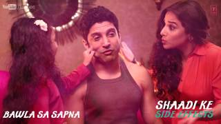 Bawla Sa Sapna Full Song (Audio) Shaadi Ke Side Effects | Farhan Akhtar, Vidya Balan