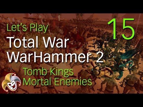 Total War Warhammer 2 ~ Tomb Kings Mortal Enemies ~ 15 High King Baufra