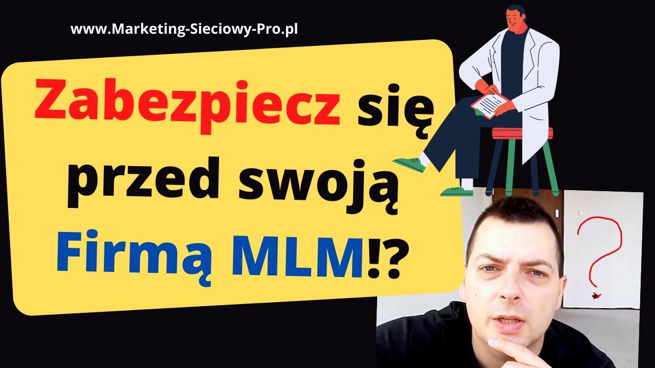 👺 Zabezpiecz się przed swoją Firmą MLM!?