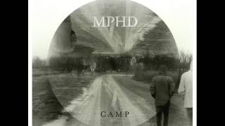 MPHD - Camp (Original Mix)