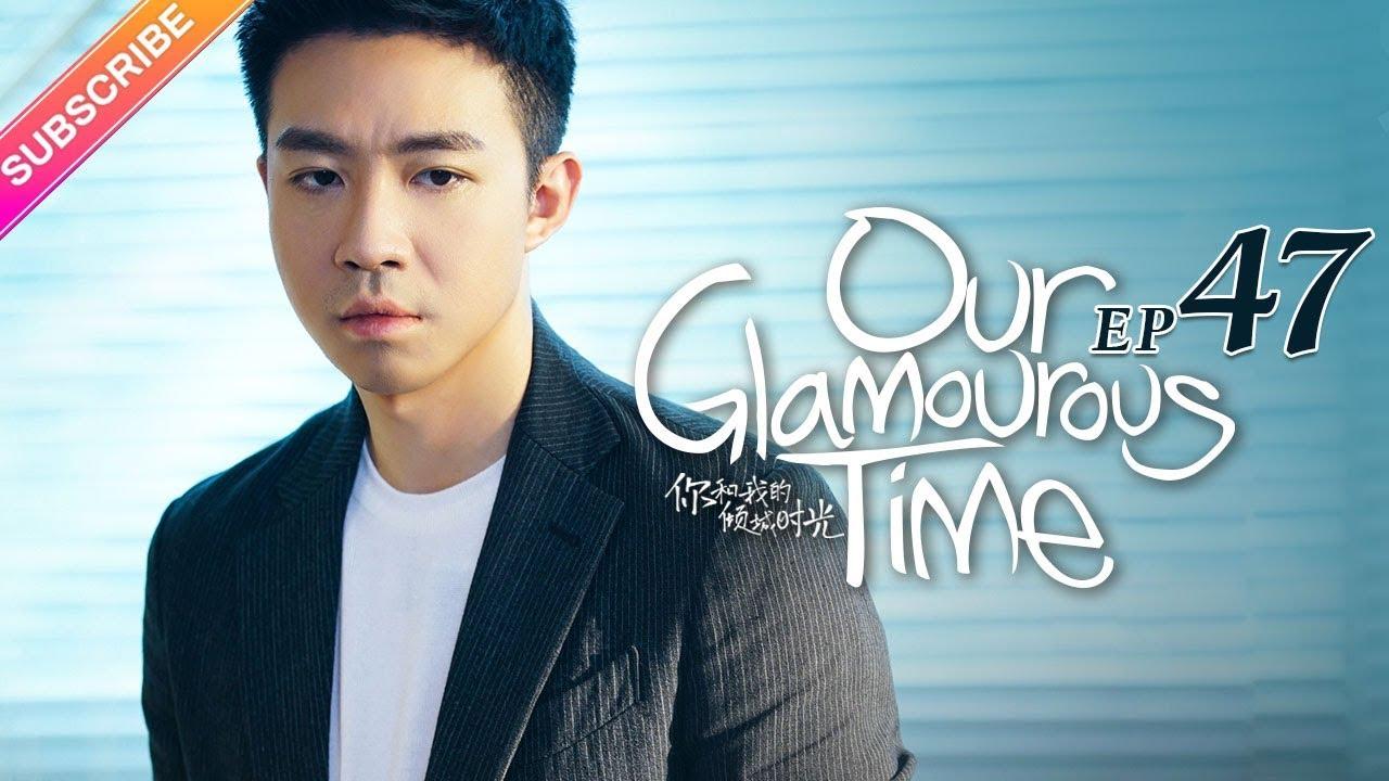Download Our Glamorous Time EP47 - Zhao Liying, Kim, Ham, Lin Yuan, Cao Xiwen【Fresh Drama】