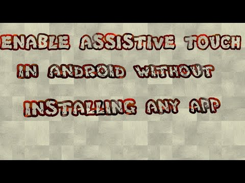Enable Assistive Touch In Android Without Installing Any App