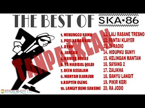FULL SONG SKA 86 PALING ENAK DI DENGAR || TERBARU TANPA IKLAN