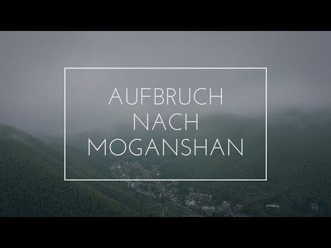 AUFBRUCH NACH MOGANSHAN (VLOG 46)