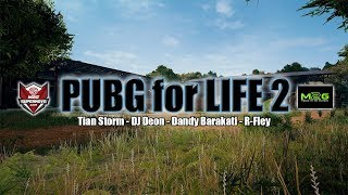 Download lagu PUBG For LIFE 2 - Tian Storm Ft DJ Deon, Dandy Barakati, R - Fley (Official Lyric Video)