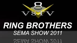 2011 SEMA Video Coverage - Ring Brothers