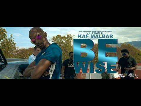 VJ Awax Ft. Kaf Malbar - Be Wise - Décembre 2017