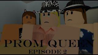 (Dream - Imagine Dragons) Ep.2 - PROM QUEEN - A Roblox Series