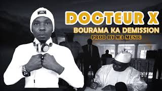 DOCTEUR X —BOURAMA Ka Démission— son officiel