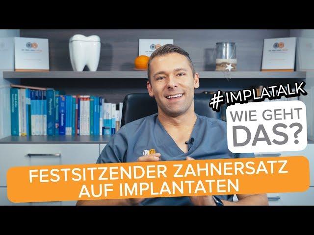 Implatalk #8 - Festsitzender Zahnersatz auf Implantaten einfach erklärt