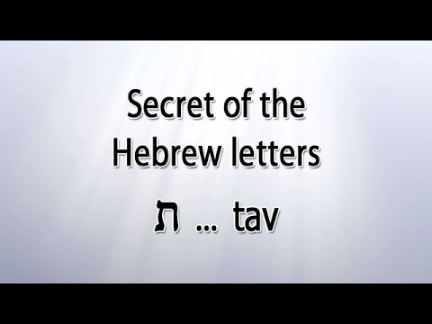 Secret of the Hebrew letter Tav