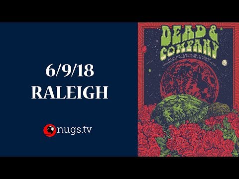 Dead & Company: Live from Raleigh (6/9/2018 Set 2 Opener)